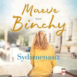 Binchy, Maeve - Sydämenasia, äänikirja