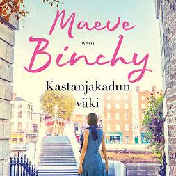 Binchy, Maeve - Kastanjakadun väki, äänikirja