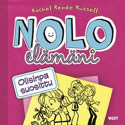 Russell, Rachel Renée - Nolo elämäni: Olisinpa suosittu, äänikirja