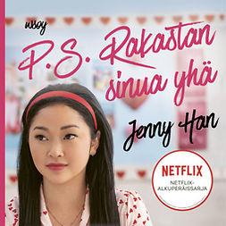 Han, Jenny - P.S. Rakastan sinua yhä, äänikirja