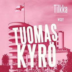 Kyrö, Tuomas - Tilkka, audiobook