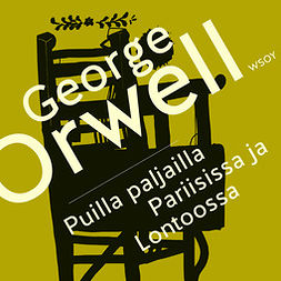 Orwell, George - Puilla paljailla Pariisissa ja Lontoossa, audiobook