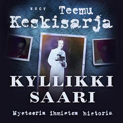 Keskisarja, Teemu - Kyllikki Saari: Mysteerin ihmisten historia, äänikirja