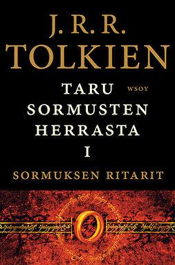 Tolkien, J. R. R. - Taru Sormusten herrasta: Sormuksen ritarit, e-kirja