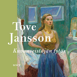Jansson, Tove - Kuvanveistäjän tytär, audiobook