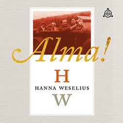 Weselius, Hanna - Alma!, äänikirja