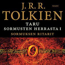 Tolkien, J. R. R. - Taru Sormusten herrasta: Sormuksen ritarit, äänikirja