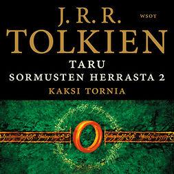 Tolkien, J. R. R. - Taru Sormusten herrasta: Kaksi tornia, äänikirja
