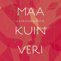 Ranne, Katriina - Maa kuin veri, audiobook