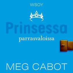 Cabot, Meg - Prinsessa parrasvaloissa, audiobook