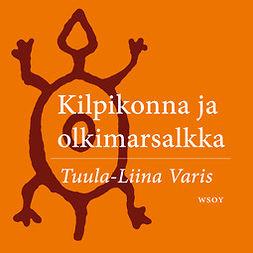 Varis, Tuula-Liina - Kilpikonna ja olkimarsalkka, audiobook