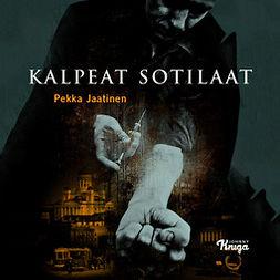 Jaatinen, Pekka - Kalpeat sotilaat, äänikirja