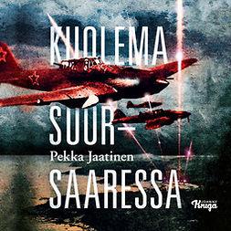 Jaatinen, Pekka - Kuolema Suursaaressa, audiobook