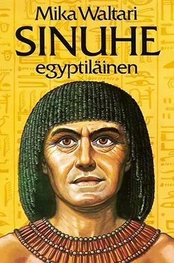 Waltari, Mika - Sinuhe egyptiläinen, e-kirja