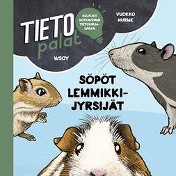 Hurme, Vuokko - Tietopalat: Söpöt lemmikkijyrsijät, äänikirja