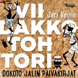 Vainio, Jari - Viidakkotohtori: Dokoto Jalin päiväkirjat, äänikirja
