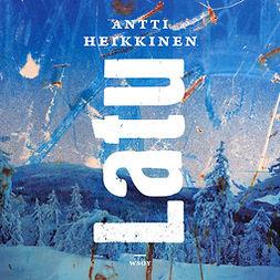 Heikkinen, Antti - Latu, äänikirja