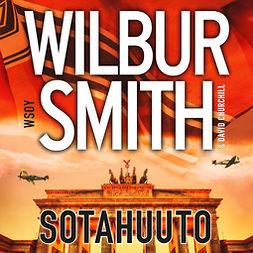 Smith, Wilbur - Sotahuuto, audiobook