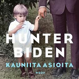 Biden, Hunter - Kauniita asioita, äänikirja