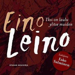 Leino, Eino - Yksi on laulu ylitse muiden, äänikirja