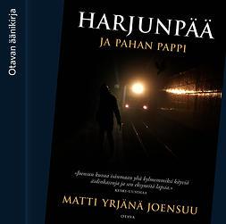 Joensuu, Matti Yrjänä - Harjunpää ja pahan pappi, äänikirja