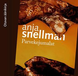 Snellman, Anja - Parvekejumalat, äänikirja