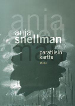 Snellman, Anja - Paratiisin kartta, e-bok