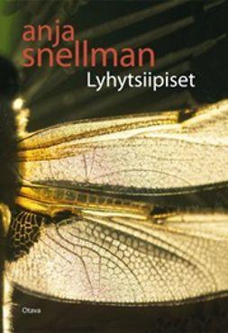 Snellman, Anja - Lyhytsiipiset, ebook