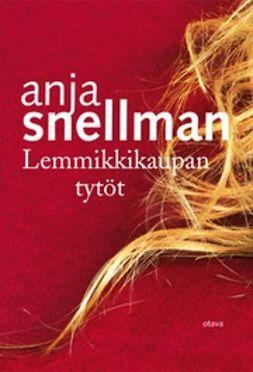 Snellman, Anja - Lemmikkikaupan tytöt, e-kirja