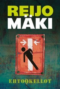 Mäki, Reijo - Ehtookellot: tarinoita, ebook
