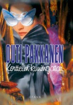 Pakkanen, Outi - Korttelin kuningatar, ebook