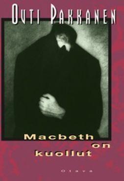 Pakkanen, Outi - Macbeth on kuollut, e-kirja