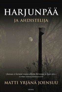 Joensuu, Matti Yrjänä - Harjunpää ja ahdistelija: romaani rikoksesta ja miehestä ja naisesta, e-kirja