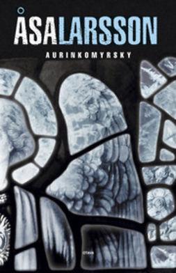 Larsson, Åsa - Aurinkomyrsky, ebook