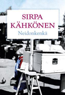 Kähkönen, Sirpa - Neidonkenkä, ebook