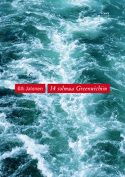 Jalonen, Olli - 14 solmua Greenwichiin, ebook