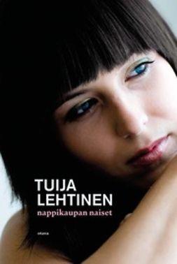 Lehtinen, Tuija - Nappikaupan naiset, ebook
