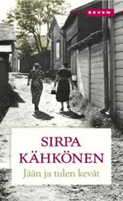 Kähkönen, Sirpa - Jään ja tulen kevät: romaani, ebook