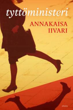 Iivari, Annakaisa - Tyttöministeri, e-kirja