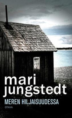 Jungstedt, Mari - Meren hiljaisuudessa, e-kirja