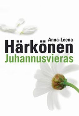Härkönen, Anna-Leena - Juhannusvieras, e-kirja