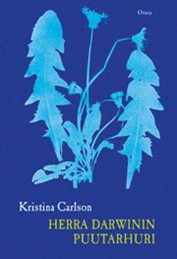 Carlson, Kristina - Herra Darwinin puutarhuri, e-kirja