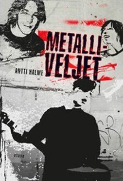 Halme, Antti - Metalliveljet, e-kirja