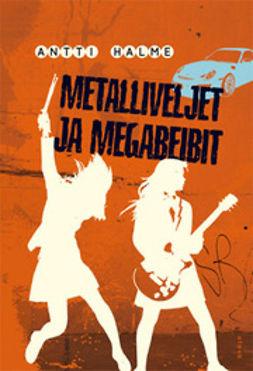 Halme, Antti - Metalliveljet ja megabeibit, e-kirja
