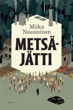 Nousiainen, Miika - Metsäjätti, e-kirja