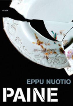 Nuotio, Eppu - Paine: romaani, ebook