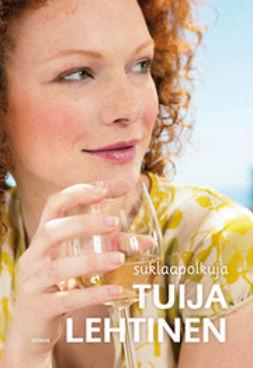 Lehtinen, Tuija - Suklaapolkuja, ebook