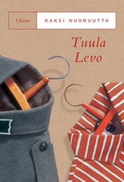 Levo, Tuula - Kaksi nuoruutta: romaani, e-kirja