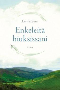 Byrne, Lorna - Enkeleitä hiuksissani, e-kirja