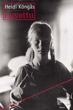 Köngäs, Heidi - Luvattu, ebook